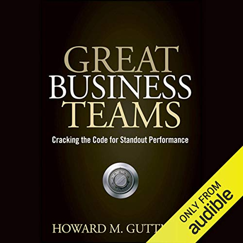 Great Business Teams: Cracking the Code for Standout Performance audiobook cover art
