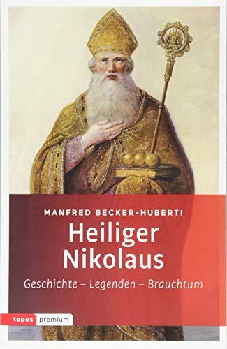 Heiliger Nikolaus: Geschichte - Legenden - Brauchtum (topos premium)