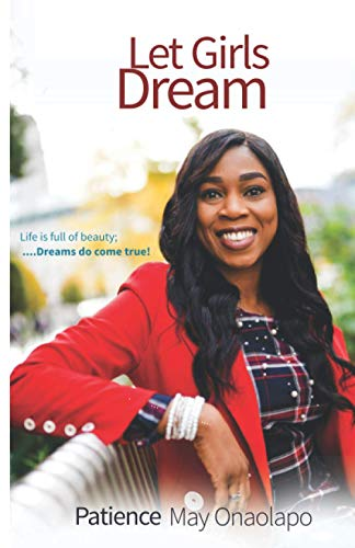 Let Girls Dream: Life is full of beauty; Dreams do come true!