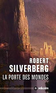 La porte des mondes par Robert Silverberg