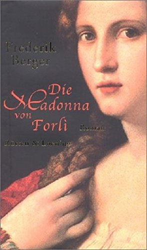 Die Madonna von Forlì: Roman