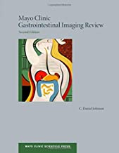 Mayo Clinic Gastrointestinal Imaging Review (Mayo Clinic Scientific Press)