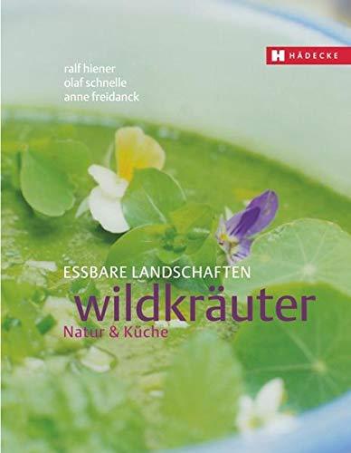 Hiener, Ralf:<br />Essbare Landschaften. Natur & Küche