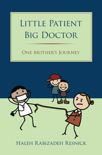 Little Patient Big Doctor: One Mother's Journey
