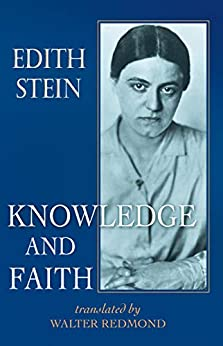 Knowledge and Faith (The Collected Works of Edith Stein, vol. 8) by [Edith Stein, Walter Redmond]