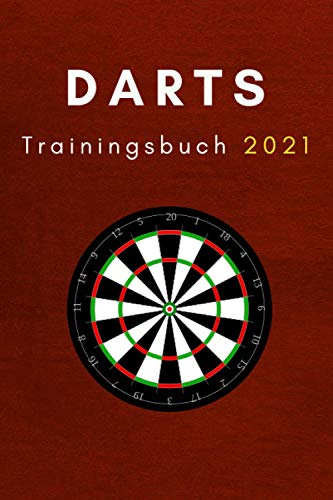 Darts Training 2021 Trainingsspiele: Dartbuch mit verschiedenen Übungen (Darts Trainingsbücher, Band 5)