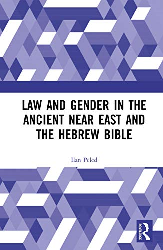 Compare Textbook Prices for Law and Gender in the Ancient Near East and the Hebrew Bible 1 Edition ISBN 9780367371494 by Peled, Ilan