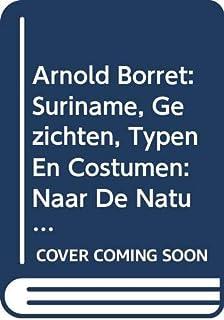 """Arnold Borret: Suriname, Gezichten, Typen En Costumen: Naar De Natuur Geteekend Door A. Borret: 2 (Boekerij """"Oost En West"""")"""