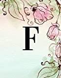 F: Monogram Initial F College Ruled Notebook for Women, Girls, School, Green Floral 8.5 x 11, 120 pa...