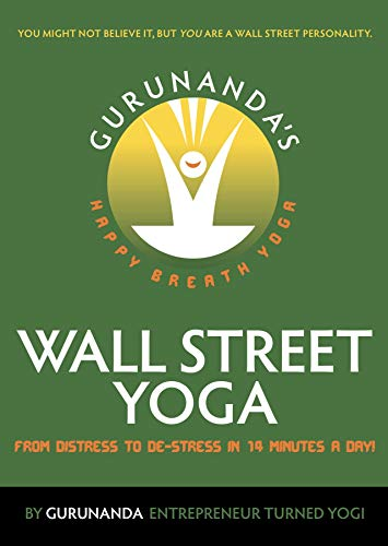 Wallstreet Yoga: From Distress To De-Stress In 14 Minutes A Day! (English Edition)