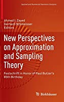 New Perspectives on Approximation and Sampling Theory: Festschrift in Honor of Paul Butzer's 85th Birthday (Applied and Numerical Harmonic Analysis)