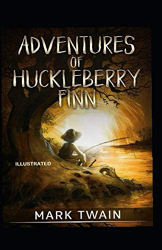 Adventures of Huckleberry Finn Illustrated
