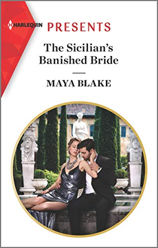 The Sicilian's Banished Bride: Escape with this Sicilian Marriage of Covenience Romance (Harlequin Presents) (English Edition)