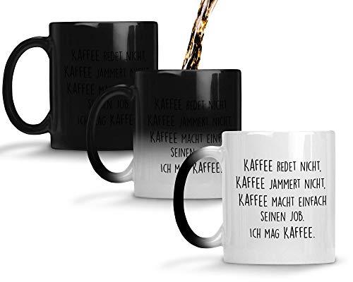 TassenTicker® - ''Kaffee redet Nicht, Kaffee jammert Nicht, Kaffee Macht einfach seinen Job.'' - Geschenk Tasse - Farbwechseltasse mit Thermoeffekt - hochwertige Qualität - Kaffee - Arbeit
