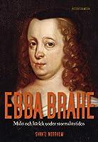 Ebba Brahe : makt och kaerlek under stormaktstiden