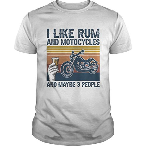 I Like Rum and Motorcycles and Maybe 3 People Vintage Retro Shirt Front Print Shirt For Men and Women