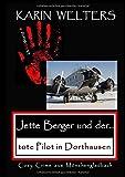 Jette Berger und der tote Pilot in Dorthausen: Cosy Crime aus Mönchengladbach (Jette Berger Krimireihe / Cosy Crimes aus Mönchengladbach)
