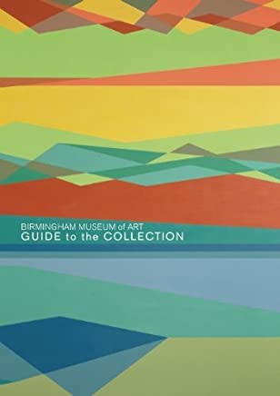 Birmingham Museum of Art: Guide to the Collection by Gail Andrews (2011-01-04)
