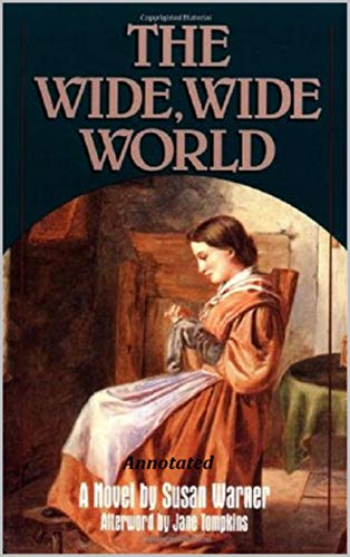 The Wide, Wide World 'Annotated' (English Edition)