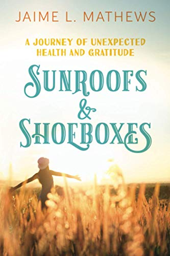 Sunroofs & Shoeboxes: A Journey of Unexpected Health and Gratitude