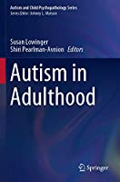 Autism in Adulthood (Autism and Child Psychopathology Series)