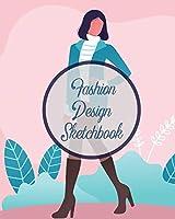 Fashion Design Sketchbook: Textile Crafts Hobbies Figure Drawing Portfolio Brand