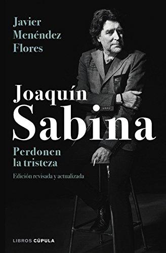 Joaquín Sabina. Perdonen la tristeza (BIBLIOTECA VISUAL)