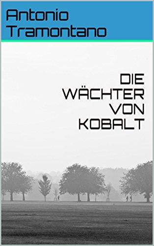 DIE WÄCHTER VON KOBALT: Antonio Tramontano (German Edition)