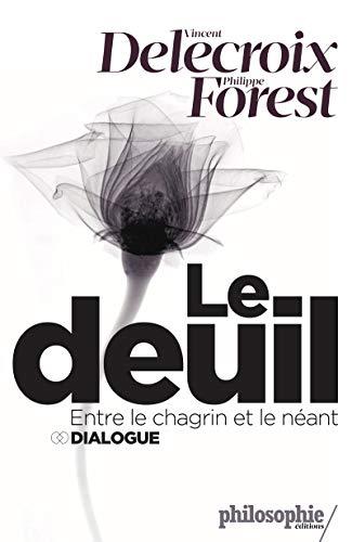 Le deuil, entre le chagrin et le néant: Dialogue (French Edition)