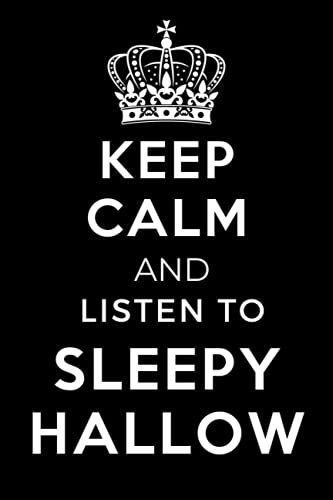 Keep Calm and Listen To Sleepy Hallow: Lined Journal Notebook Birthday Gift for Sleepy Hallow Lovers: (Composition Book Journal)
