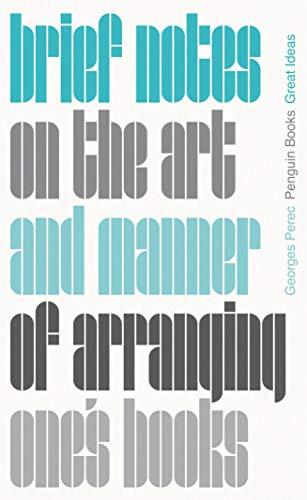 Brief Notes on the Art and Manner of Arranging One's Books (Penguin Great Ideas)