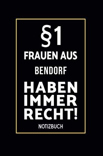 §1 Frauen Aus Bendorf Haben Immer Recht!: Lustiges Notizbuch A5 I 160 Seiten I Tagebuch I Journal I Edles Schwarz...