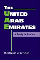 United Arab Emirates: A Study in Survival (Middle East in the International System)
