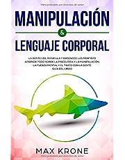 Manipulación & Lenguaje Corporal: La gente lee, manipula y reconoce las mentiras - Aprende todo sobre la psicología y la manipulación, la fuerza mental y el trato con la gente - Guía del libro