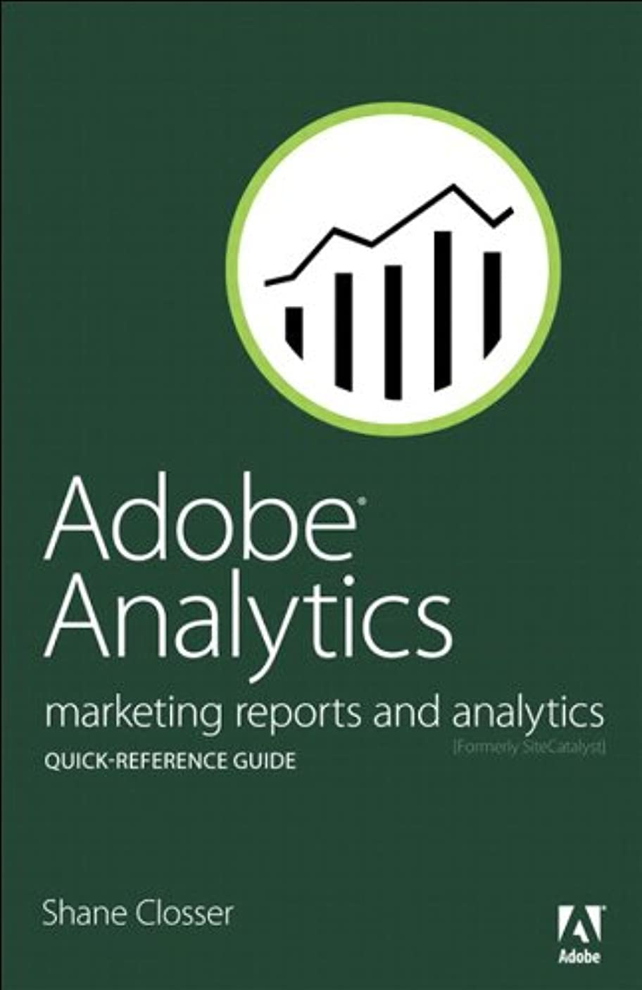 ペイント摂動告白するAdobe Analytics Quick-Reference Guide: Market Reports and Analytics (formerly SiteCatalyst) (English Edition)