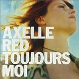 Songtexte von Axelle Red - Toujours moi