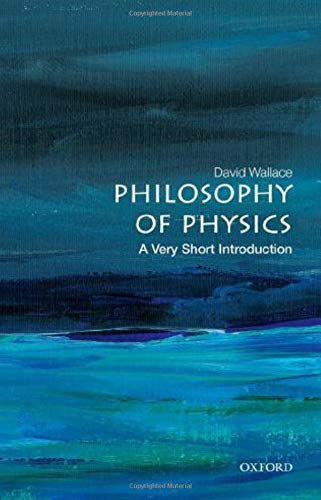 Philosophy of Physics: A Very Short Introduction