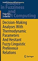 Decision-Making Analyses with Thermodynamic Parameters and Hesitant Fuzzy Linguistic Preference Relations (Studies in Fuzziness and Soft Computing, 409)