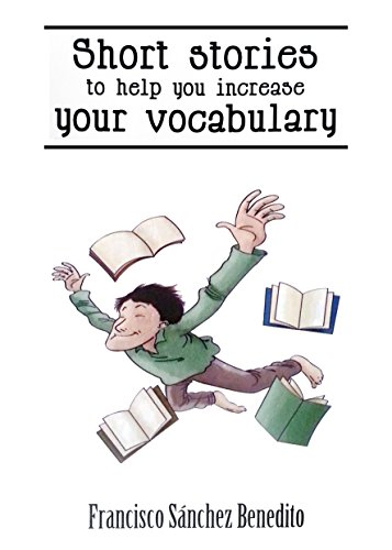 Short Stories to Help You Increase Your Vocabulary: A 22 stories selection with a complete semantic analysis, exercises and their key. (English Edition)