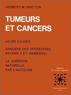 TUMEURS ET CANCERS (Le systeme hygieniste)