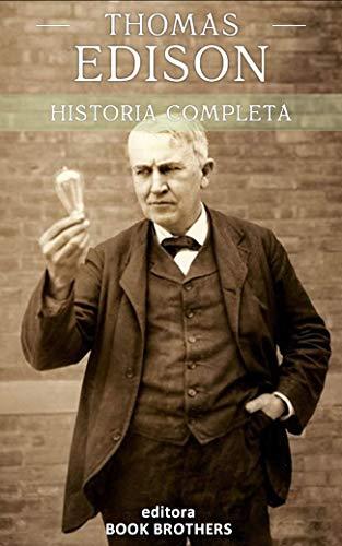 Thomas Edison: A curiosa vida de um dos maiores inventores da história (Portuguese Edition)