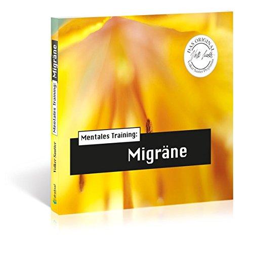 Die Hörapotheke – Mentales Training: Migräne: Das Original-Volker-Sautter-Programm