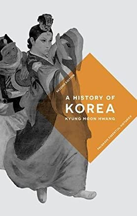 A History of Korea (Palgrave Essential Histories Series) by Kyung Moon Hwang(2016-10-28)