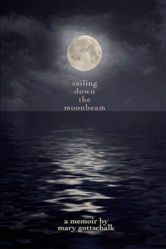 Book: Sailing Down the Moonbeam by Mary Gottschalk