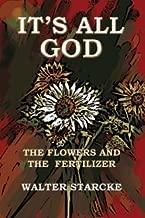 It's All God: The Flower & the Fertilizer