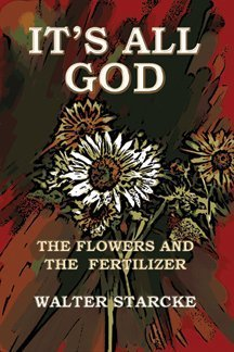 It's All God: The Flower & the Fertilizer
