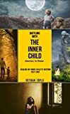 Battling With The Inner Child Journey to Home: Healing My Inner Child to Restore Self-love (English Edition)
