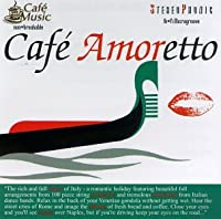 Cafe Music: Cafe Amoretto