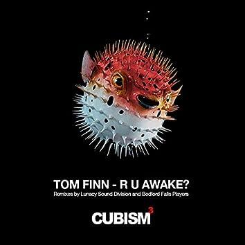 R U Awake?