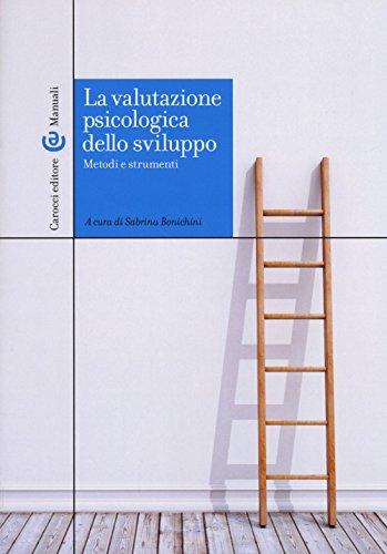 La valutazione psicologica dello sviluppo. Metodi e strumenti